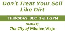 1203-Dont Treat Your Soil Like Dirt-MV-Zoom for UCCE MG OC News Blog