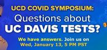 The UC Davis Symposium on COVID-19 tests and vaccines will take place at 5 p.m., Jan. 13. for Bug Squad Blog