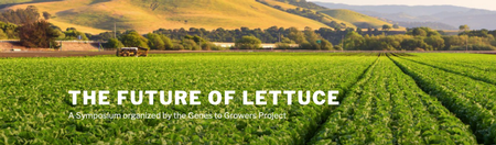 The Future of Lettuce: A Symposium organized by the Genes to Growers Project