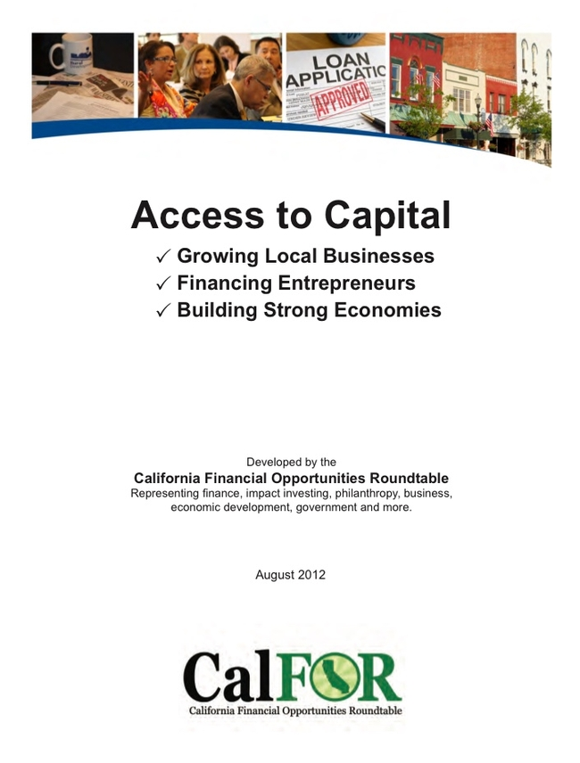 2012 Access to Capital Report by California Financial Opportunities Roundtable.