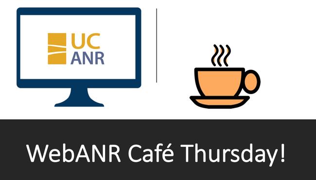 WebANR Cafe Thursday copy