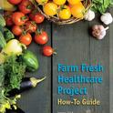 Farm Fresh Healthcare How-to Guide