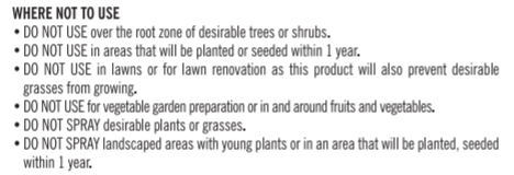 Instructions for where not to use a particular herbicide.