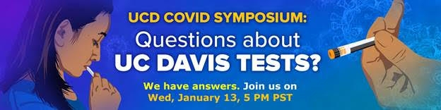 The UC Davis Symposium on COVID-19 tests and vaccines will take place at 5 p.m., Jan. 13.