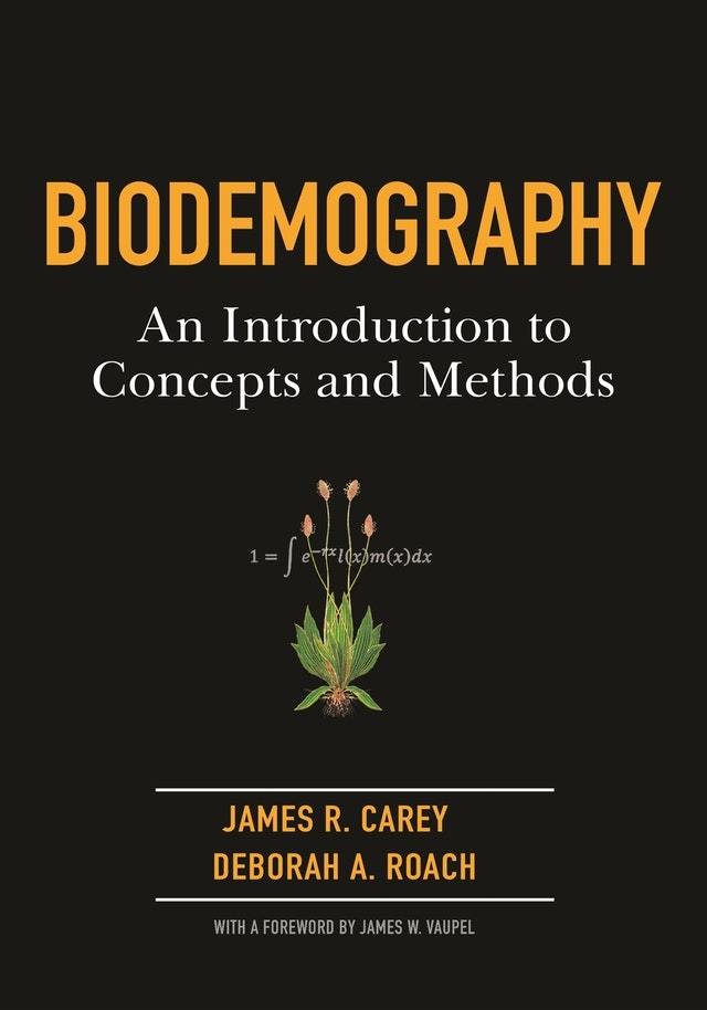 Cover of Biodemography: An Introduction to Concepts and Methods, published Jan. 7.