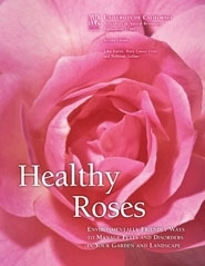UC ANR Healthy Roses--available:  http://anrcatalog.ucanr.edu/Details.aspx?itemNo=21589
