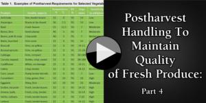 Postharvest Handling To Maintain Quality of Fresh Produce Part 4