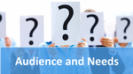 Audience and needs