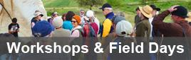 Workshops and Field Days