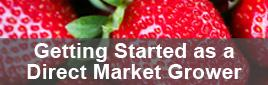 Getting Started as a Direct Market Grower